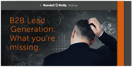 B2B Lead Generation:  What you're missing.